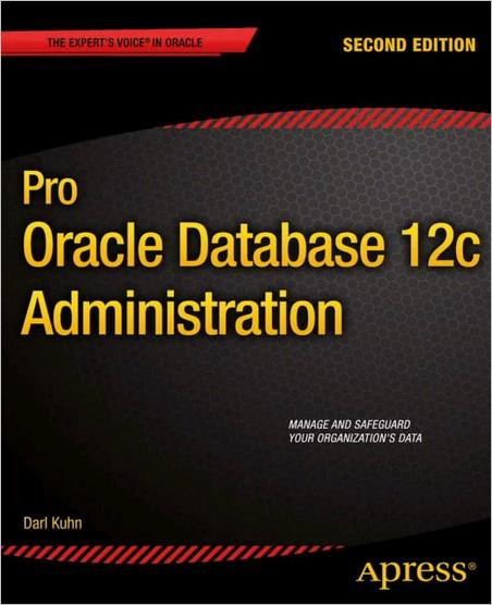 Pro Oracle Database 12c Administration, 2nd Edition