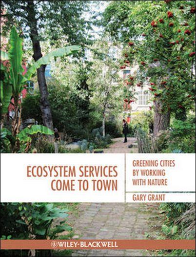 Ecosystem Services Come To Town: Greening Cities