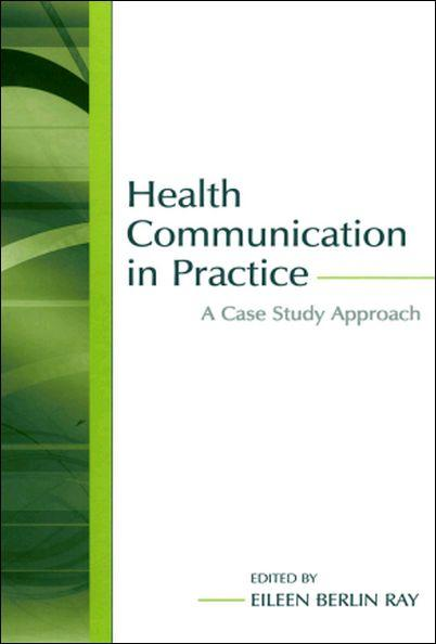 Health Communication in Practice: A Case Study Approach